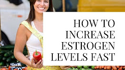 how to increase estrogen levels fast